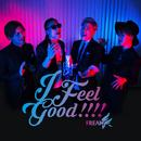 I Feel Good!!!!/FREAK