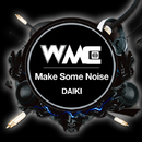Make Some Noise/DAIKI