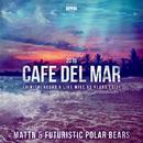 Cafe Del Mar 2016/MATTN & Futuristic Polar Bears