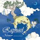 Never -1997040719990429-/Raphael