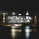 LISLE'S NEON/FIVE NEW OLD