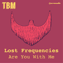 Are You With Me/Lost Frequencies