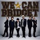 WE☆CAN/BRIDGET