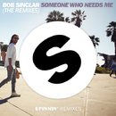 Someone Who Needs Me (The Remixes)/Bob Sinclar