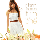 If I'm not the one/谷村奈南