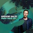 Para Voce - EP/Gregor Salto
