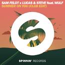 Summer on You (Club Edit) - Single/Sam Feldt x Lucas & Steve
