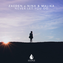 Never Let You Go/Zaeden x Nina & Malika