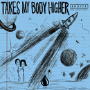 Takes My Body Higher (feat. Lincoln Jesser )/Shoffy