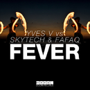 Fever - Single/Yves V vs Skytech & Fafaq