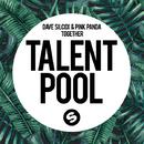 Together - Single/Dave Silcox & Pink Panda
