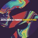Without You - Single/JackLNDN & Fabich