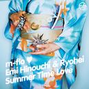Summer Time Love/m-flo loves 日之内絵美 & Ryohei