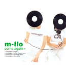 come again/m-flo