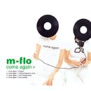 come again/m-flo
