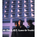 L.O.T.(Love Or Truth)/m-flo