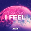 I Feel (feat. Karmatek) - Single/JETFIRE & Qulinez