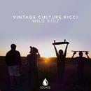 Wild Kidz - Single/Vintage Culture, Ricci