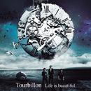 Life is beautiful/Tourbillon