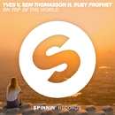 On Top Of The World (feat. Ruby Prophet) - Single/Yves V, Sem Thomasson