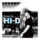 Love is..../HI-D