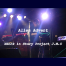 Alien Advent/kNock in Story Project J.M.C