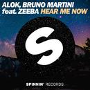 Hear Me Now (feat. Zeeba) - Single/Alok, Bruno Martin