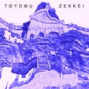 ZEKKEI/TOYOMU