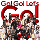 Go! Go! Let's Go!/E-girls