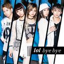 bye bye-special edition-/lol-エルオーエル-