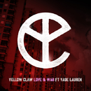 Love & War (feat. Yade Lauren)/Yellow Claw