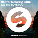 Let Me Love You (feat. CADE)/Dastic