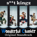 s**t kingz  -Wonderful Clunker-  Original Soundtrack/Various Artists