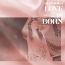 LOVE IS BORN ~13th Anniversary 2016~/大塚 愛