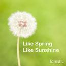 Like Spring Like Sunshine/forest L