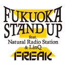 Fukuoka Stand Up feat. Natural Radio Station & LinQ/FREAK