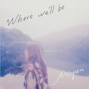 Where we'll be/Miyuu