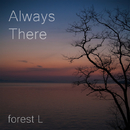 Always There/forest L