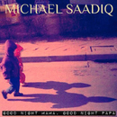 Goodnight Mama, Goodnight Papa/Michael Saadiq