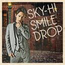 スマイルドロップ/SKY-HI(日高光啓 from AAA)