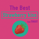 Strawberry Kiss (feat Tikkit)/The Best