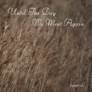 Until The Day We Meet Again/forest L