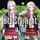 Into Starlight/IA & ONE