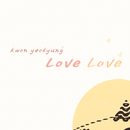 Love Love/Kwon Yeo Kyung