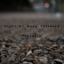 Night Of Deep Thinking/forest L
