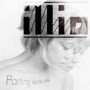 Parting Words = iOne/illia