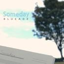 Someday/Blueade