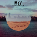 The Winner Takes It All/MeV
