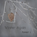 Winter Again/forest L