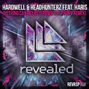 Nothing Can Hold Us Down (Dr Phunk Remix)/Hardwell & Headhunterz feat. Haris